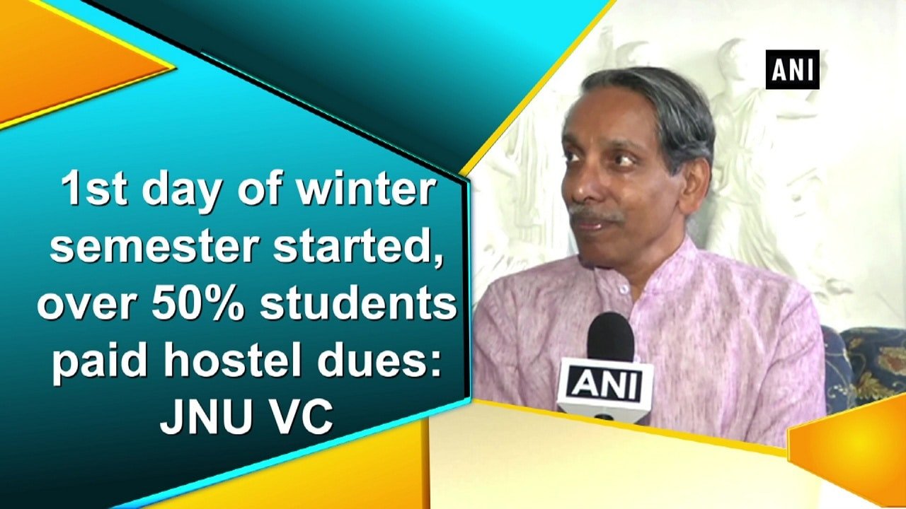 1st day of winter semester started, over 50% students paid hostel dues: JNU VC
