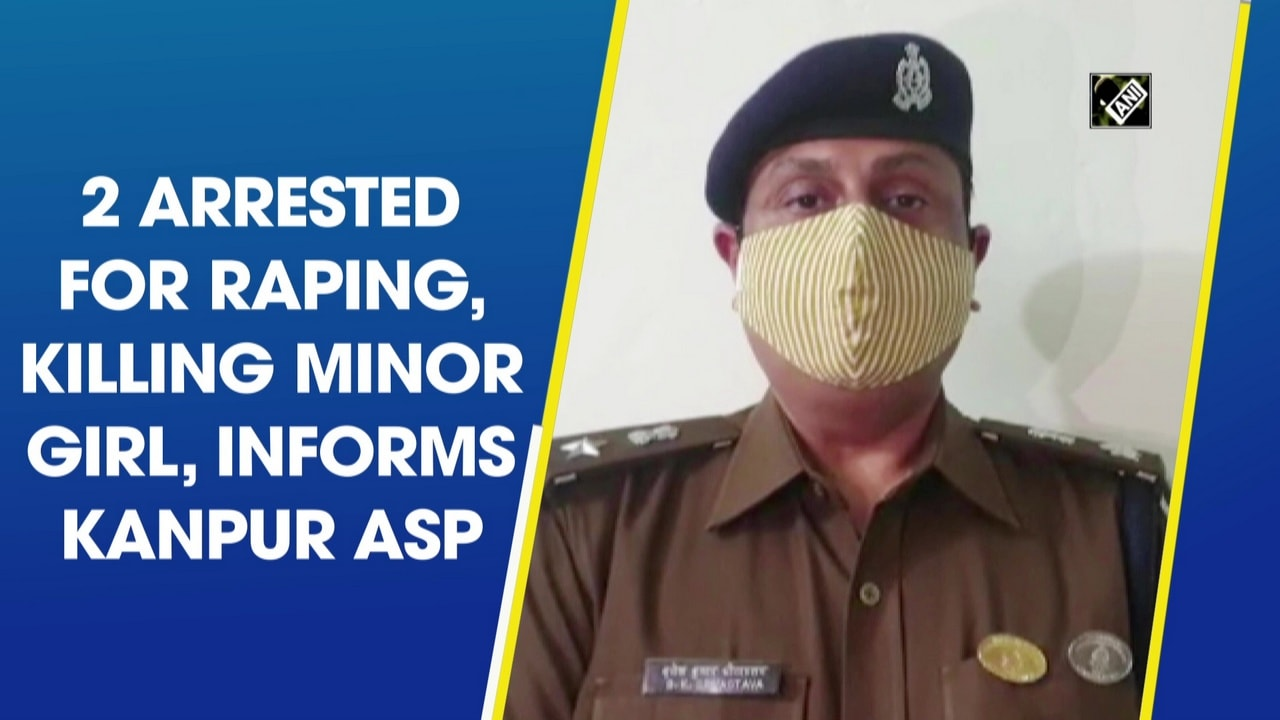 2 arrested for raping, killing minor girl, informs Kanpur ASP