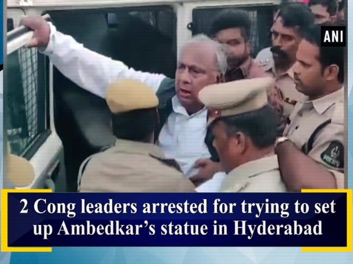 2 Cong leaders arrested for trying to set up Ambedkar's statue in Hyderabad