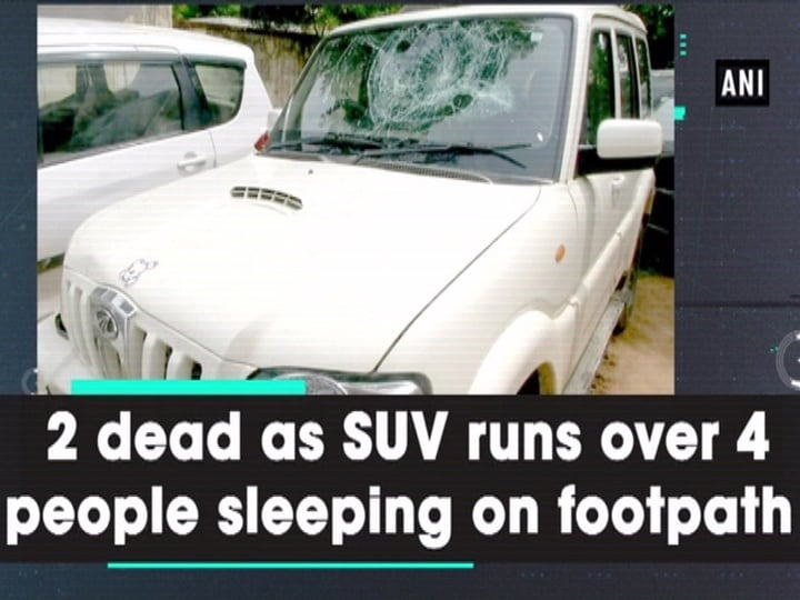 2 dead as SUV runs over 4 people sleeping on footpath