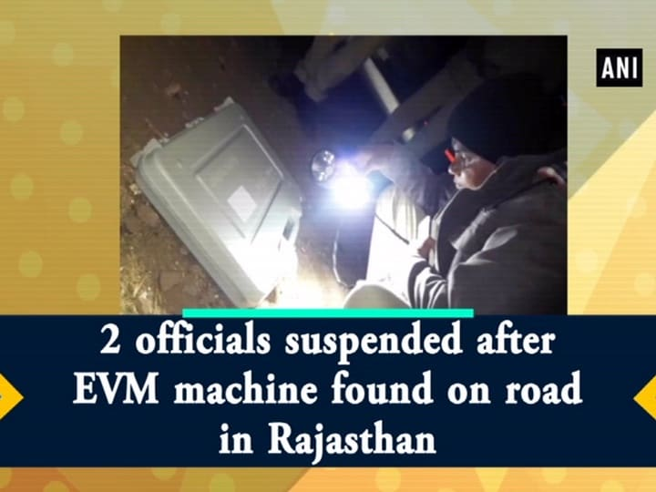 2 officials suspended after EVM machine found on road in Rajasthan