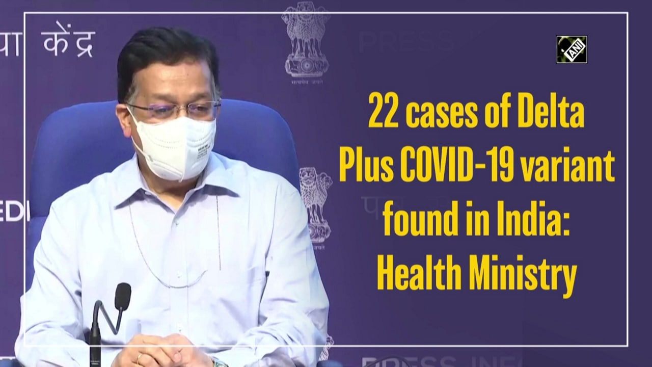 22 cases of Delta Plus COVID-19 variant found in India: Health Ministry