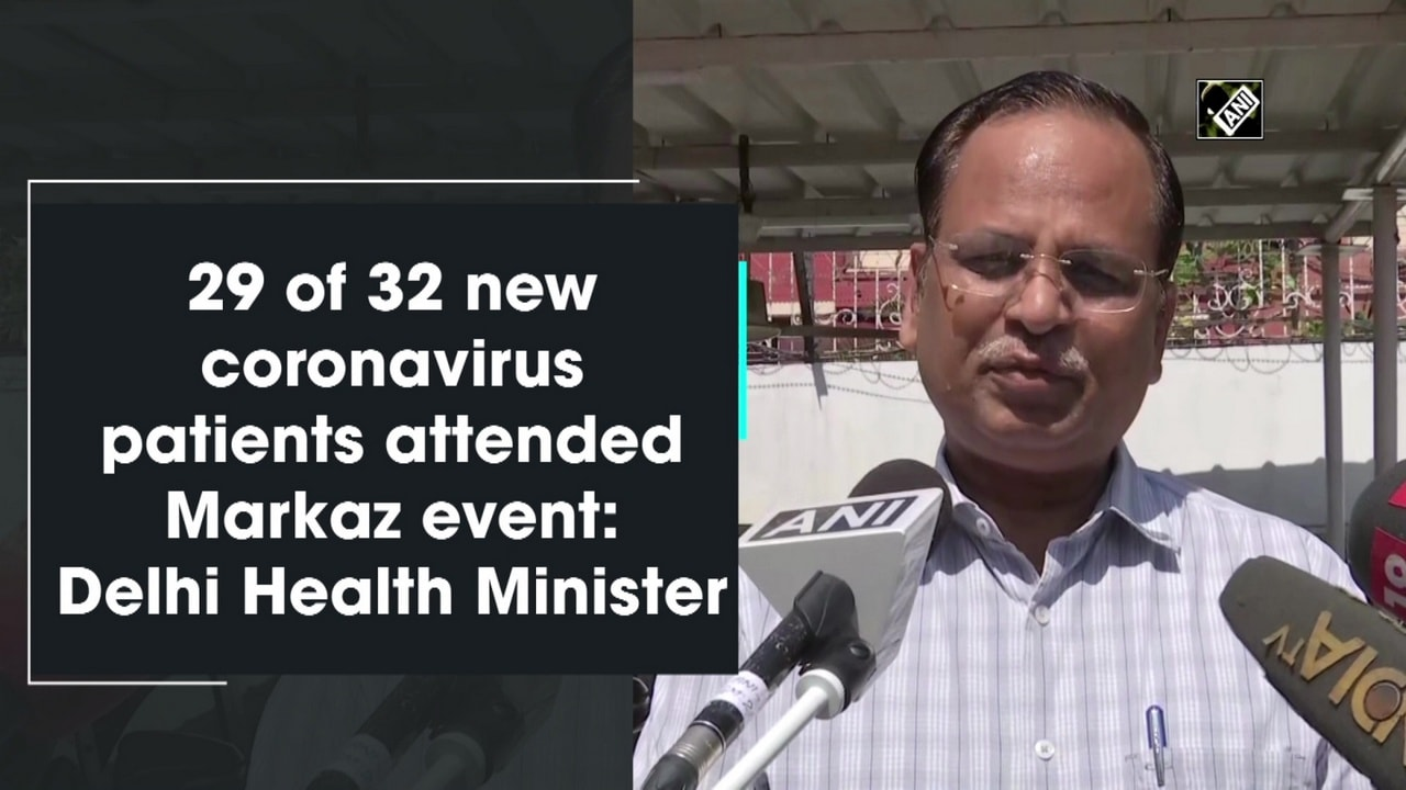 29 of 32 new coronavirus patients attended Markaz event: Delhi Health Minister