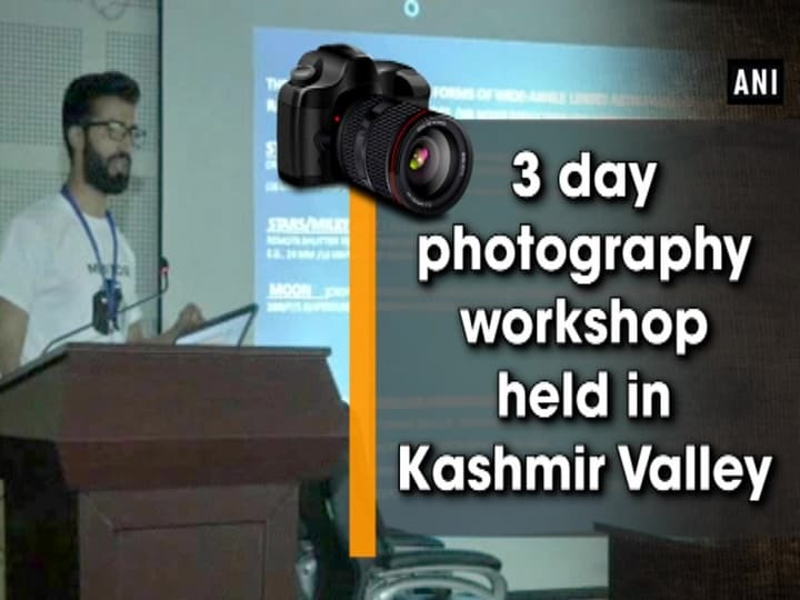 3 day photography workshop held in Kashmir Valley