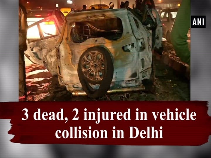 3 dead, 2 injured in vehicle collision in Delhi