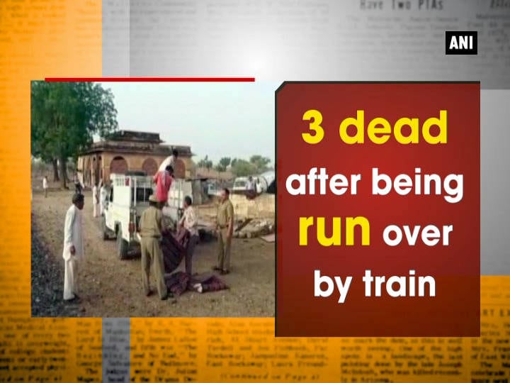 3 dead after being run over by train