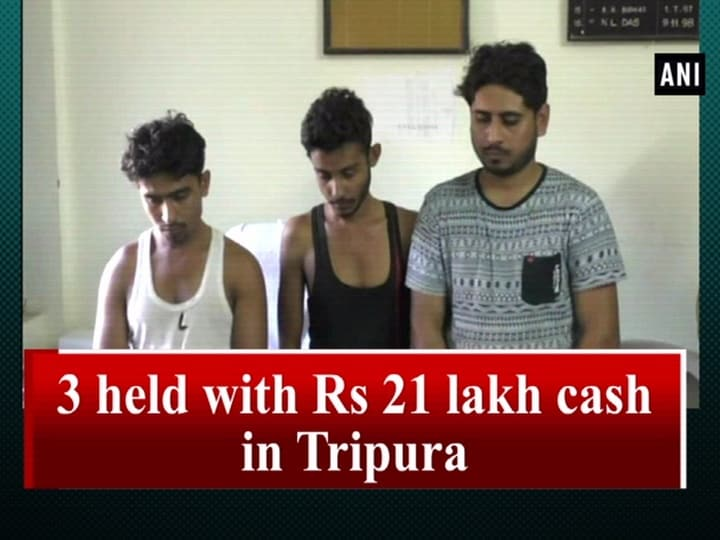 3 held with Rs 21 lakh cash in Tripura