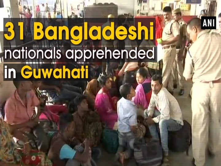 31 Bangladeshi nationals apprehended in Guwahati