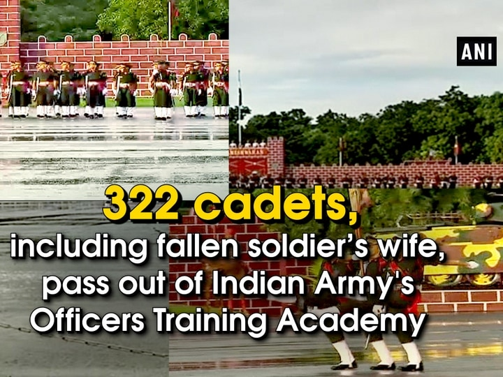 322 cadets, including fallen soldier's wife, pass out of Indian Army's Officers Training Academy