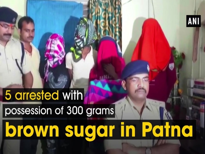 5 arrested with possession of 300 grams brown sugar in Patna