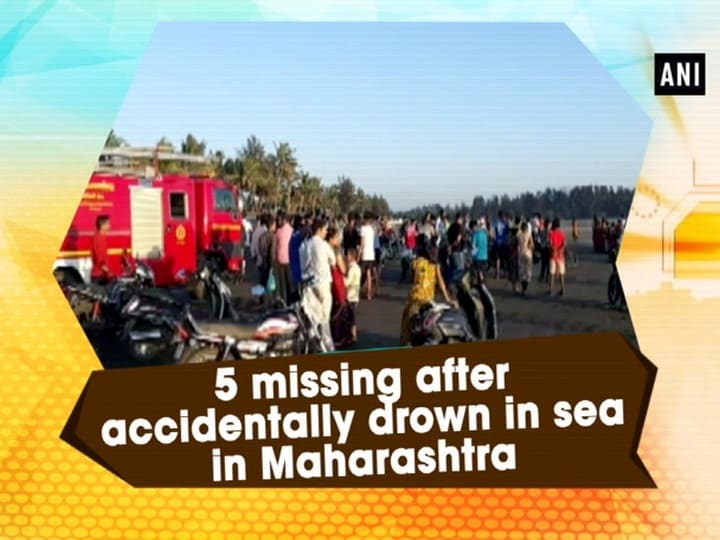 5 missing after accidentally drown in sea in Maharashtra