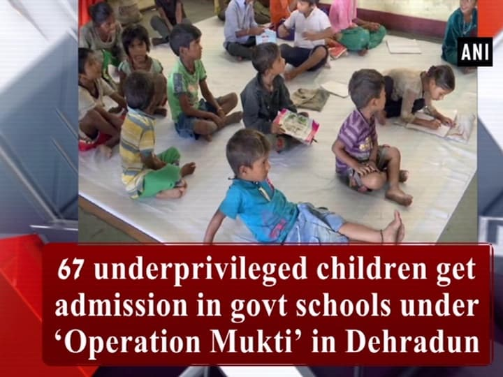 67 underprivileged children get admission in govt schools under 'Operation Mukti' in Dehradun