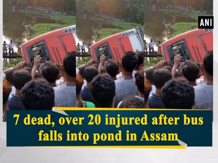 7 dead, over 20 injured after bus falls into pond in Assam