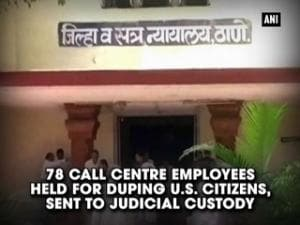 78 call centre employees held for duping U.S. citizens, sent to judicial custody