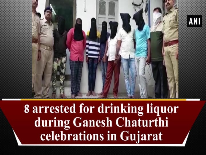 8 arrested for drinking liquor during Ganesh Chaturthi celebrations in Gujarat