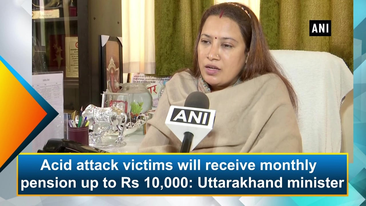 Acid attack victims will receive monthly pension up to Rs 10,000: Uttarakhand minister