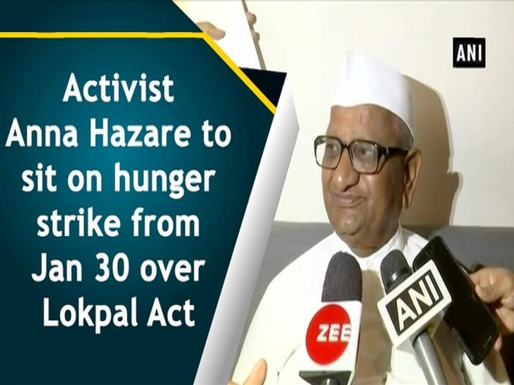 Activist Anna Hazare to sit on hunger strike from Jan 30 over Lokpal Act