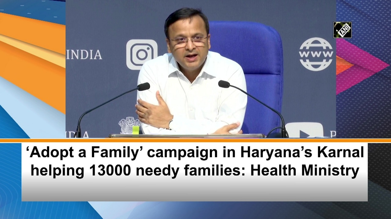 'Adopt a Family' campaign in Haryana's Karnal helping 13000 needy families: Health Ministry