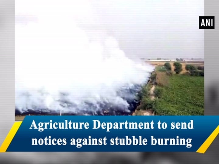 Agriculture Department to send notices against stubble burning
