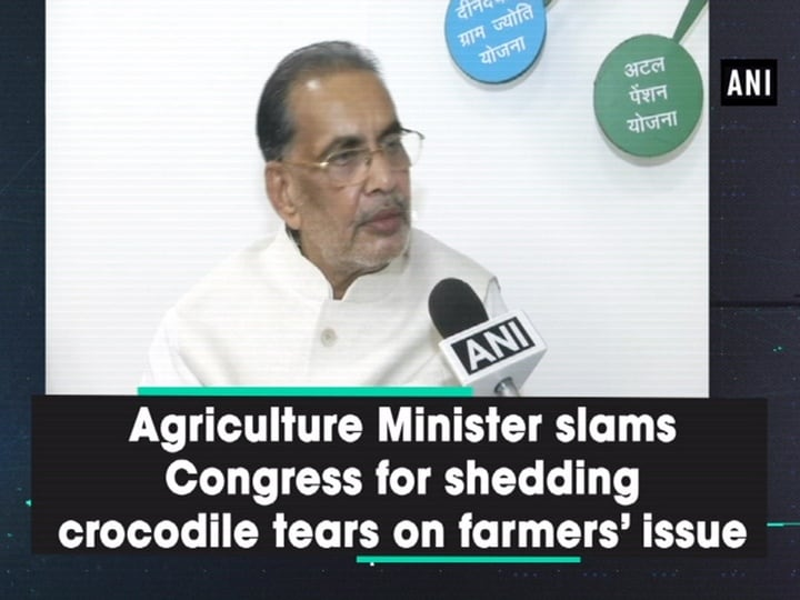 Agriculture Minister slams Congress for shedding crocodile tears on farmers' issue