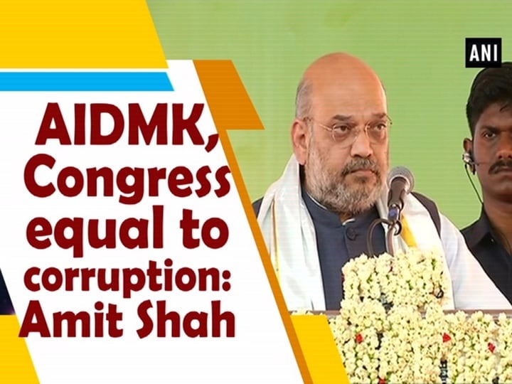 AIDMK, Congress equal to corruption: Amit Shah