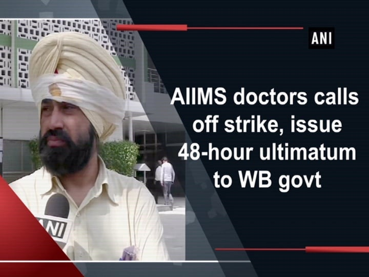 AIIMS doctors calls off strike, issue 48-hour ultimatum to WB govt