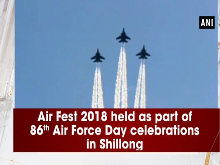 Air Fest 2018 held as part of 86th Air Force Day celebrations in Shillong