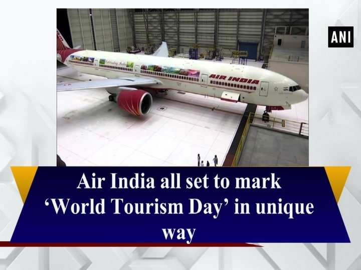 Air India all set to mark 'World Tourism Day' in unique way