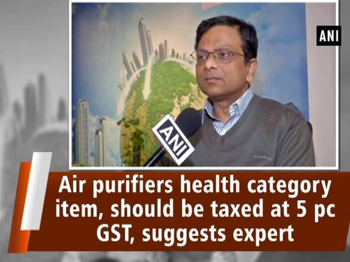 Air purifiers health category item, should be taxed at 5 pc GST, suggests expert