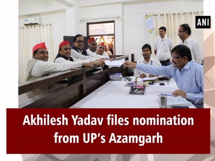Akhilesh Yadav files nomination from UP's Azamgarh