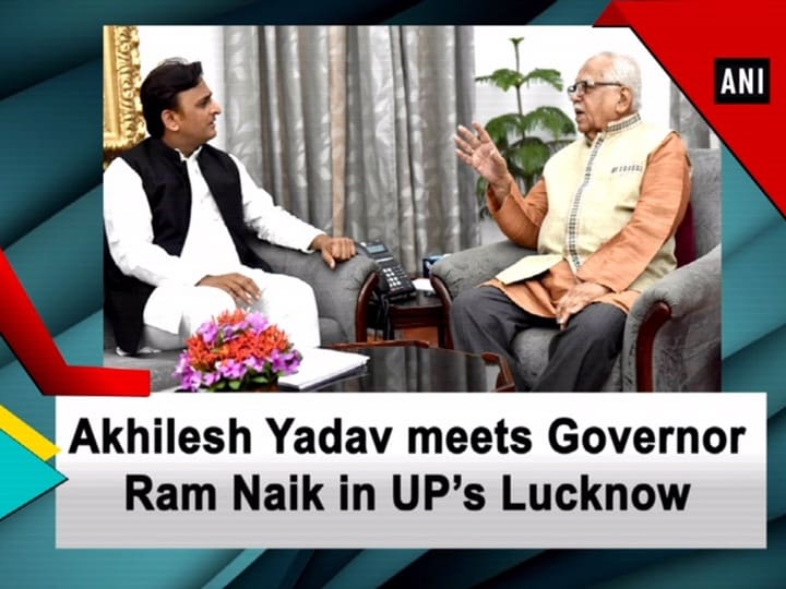 Akhilesh Yadav meets Governor Ram Naik in UP's Lucknow