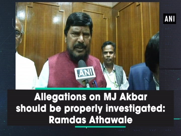 Allegations on MJ Akbar should be properly investigated: Ramdas Athawale