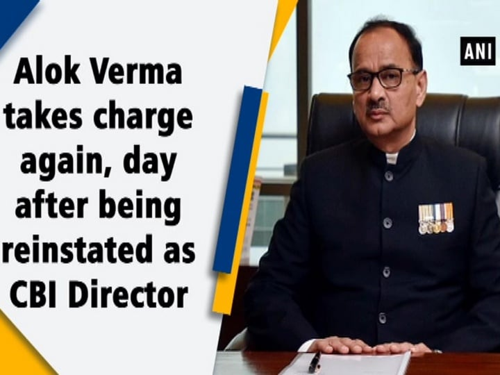 Alok Verma takes charge again, day after being reinstated as CBI Director