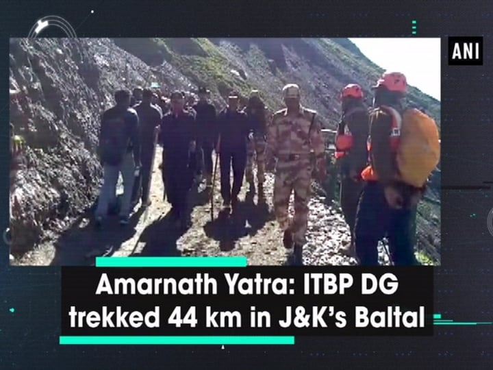 Amarnath Yatra: ITBP DG trekked 44 km in JandK's Baltal