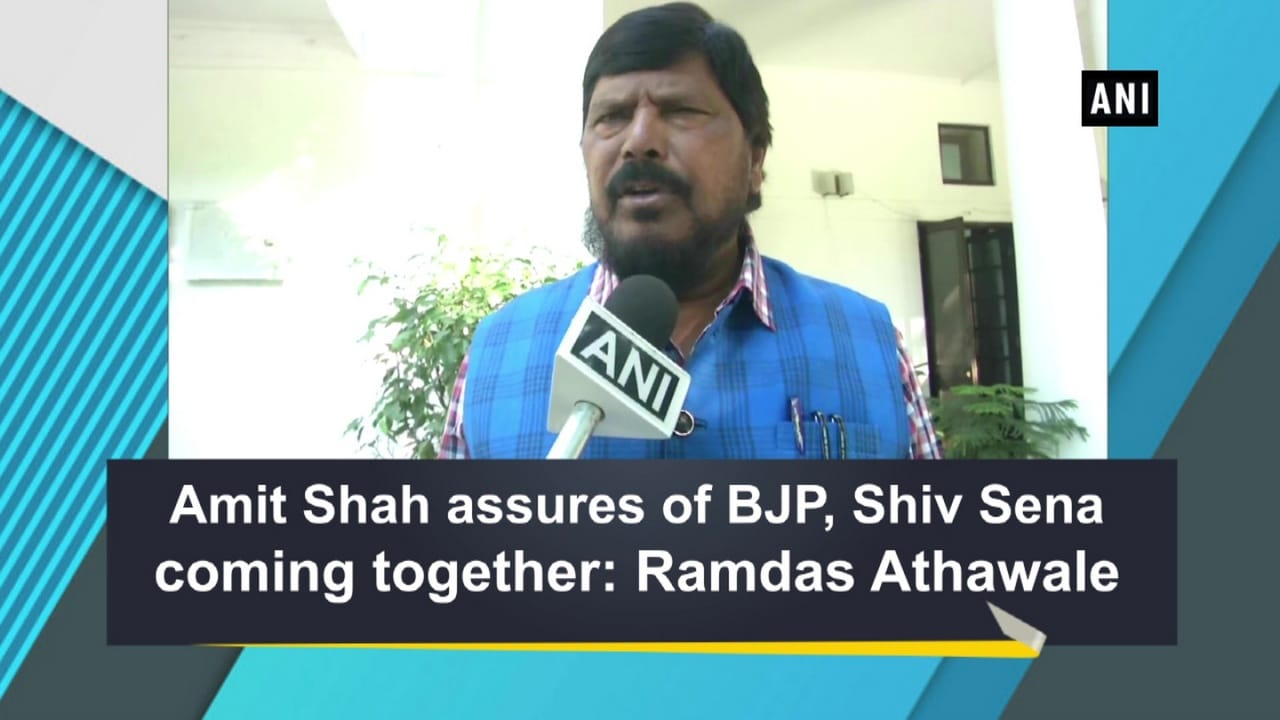 Amit Shah assures of BJP, Shiv Sena coming together: Ramdas Athawale