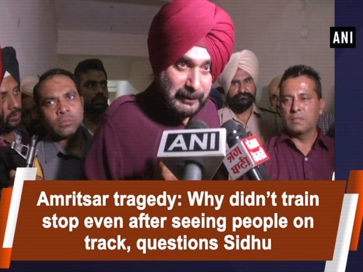 Amritsar tragedy: Why didn't train stop even after seeing people on track, questions Sidhu