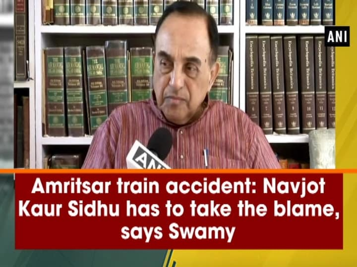 Amritsar train accident: Navjot Kaur Sidhu has to take the blame, says Swamy