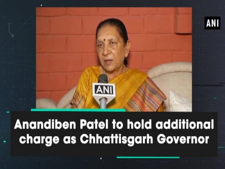 Anandiben Patel to hold additional charge as Chhattisgarh Governor