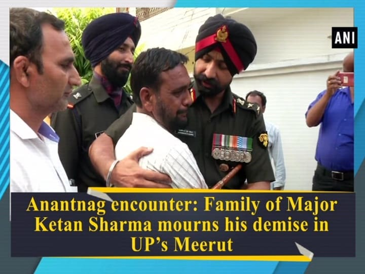 Anantnag encounter: Family of Major Ketan Sharma mourns his demise in UP's Meerut