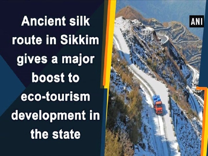 Ancient silk route in Sikkim gives a major boost to eco tourism development in the state