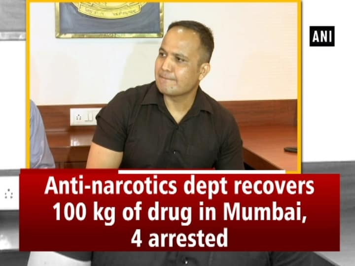 Anti-narcotics dept recovers 100 kg of drug in Mumbai, 4 arrested