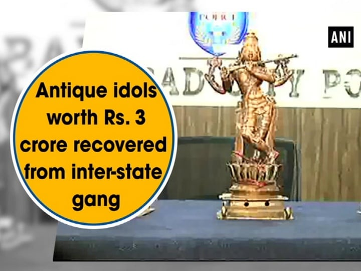 Antique idols worth Rs. 3 crore recovered from inter-state gang