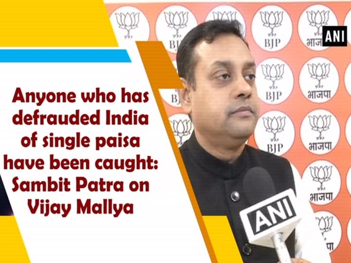 Anyone who has defrauded India of single paisa have been caught: Sambit Patra on Vijay Mallya