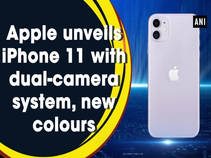 Apple unveils iPhone 11 with dual-camera system, new colours