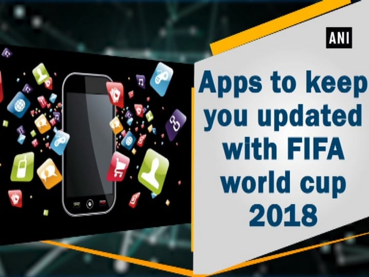 Apps to keep you updated with FIFA world cup 2018