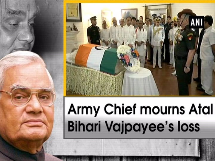 Army Chief mourns Atal Bihari Vajpayee's loss