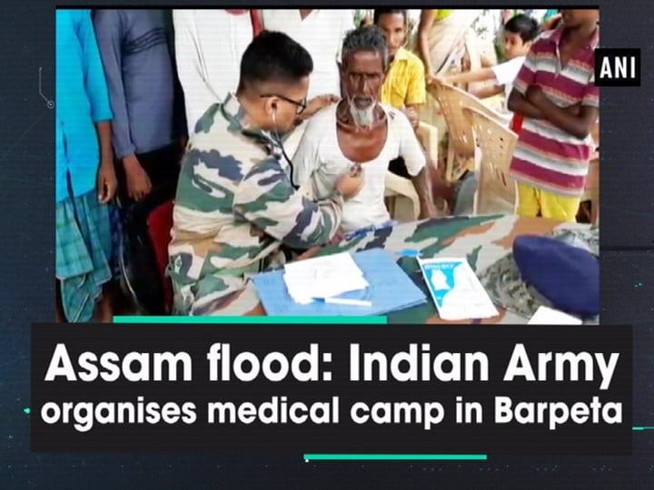 Assam flood: Indian Army organises medical camp in Barpeta