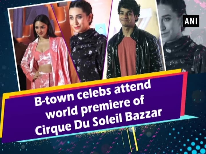 B-town celebs attend world premiere of Cirque Du Soleil Bazzar