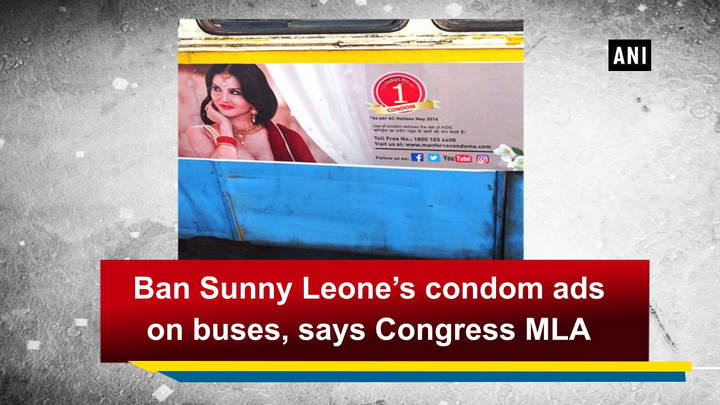 Ban Sunny Leone's condom ads on buses, says Congress MLA
