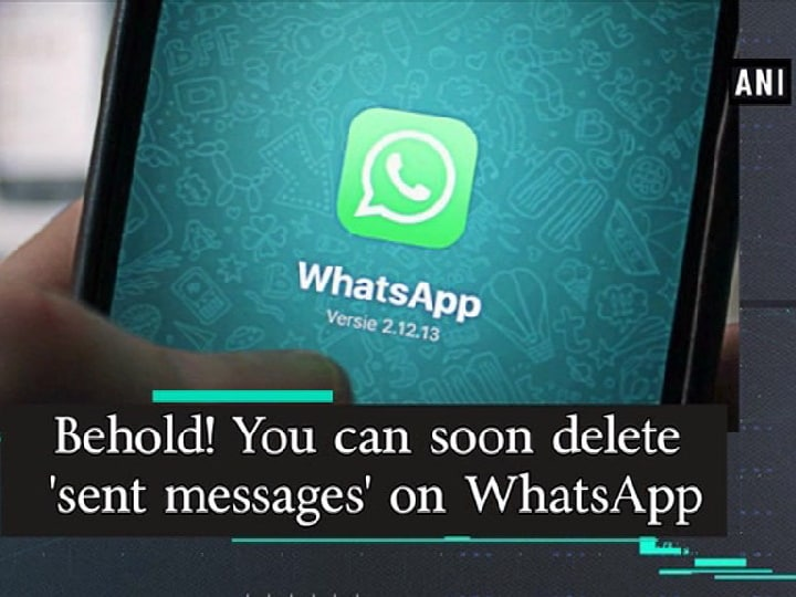 Behold! You can soon delete 'sent messages' on WhatsApp
